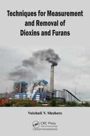 Techniques for Measurement and Removal of Dioxins and Furans by Vaishali Shahare