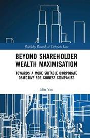 Beyond Shareholder Wealth Maximisation by Min Yan