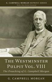 The Westminster Pulpit Vol. VIII by G Campbell Morgan