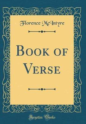 Book of Verse (Classic Reprint) by Florence McIntyre