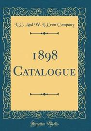 1898 Catalogue (Classic Reprint) by L C and W L Cron Company image