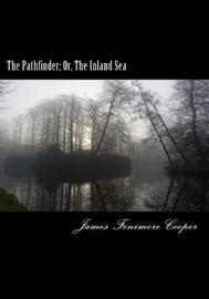 The Pathfinder; Or, the Inland Sea by James , Fenimore Cooper image