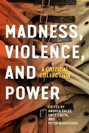 Madness, Violence, and Power