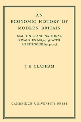 An Economic History of Modern Britain: Volume 3 by John Clapham