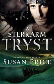 A Sterkarm Tryst by Susan Price
