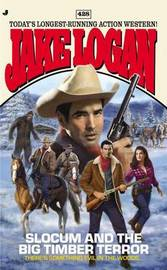 Slocum and the Big Timber Terror by Jake Logan