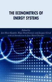 The Econometrics of Energy Systems by Jacques Girod