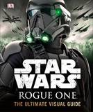 Star Wars Rogue One the Ultimate Visual Guide by Pablo Hidalgo