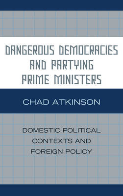 Dangerous Democracies and Partying Prime Ministers by Chad Atkinson image