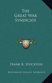 The Great War Syndicate by Frank .R.Stockton