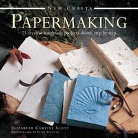New Crafts: Papermaking by Elizabeth Couzins-Scott