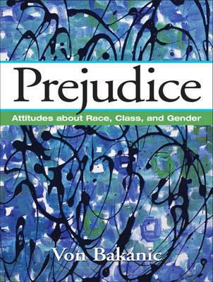 Prejudice by Von Bakanic