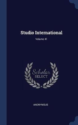 Studio International; Volume 41 by * Anonymous image