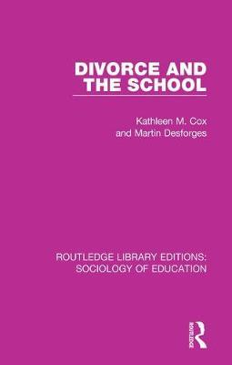 Divorce and the School by Kathleen M Cox