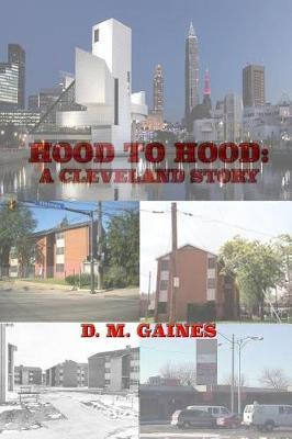 HOOD to HOOD by D M Gaines