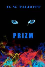 Prizm by D W Talbott