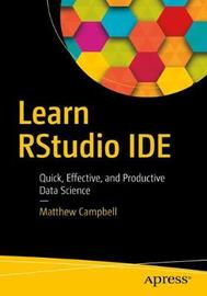 Learn RStudio IDE by Matthew Campbell