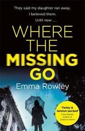 Where the Missing Go by Emma Rowley