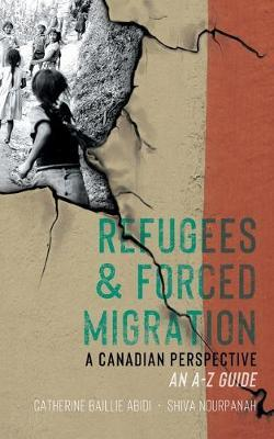 Refugees & Forced Migration by Catherine Baillie Abidi