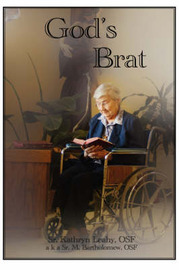 God's Brat: A Diverse Assortment of Writings Including My Life Story by Sr Kathryn Leahy OSF image