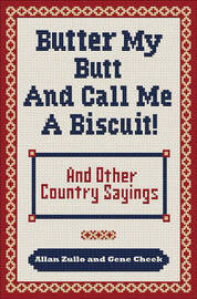 Butter My Butt and Call Me a Biscuit by Allan Zullo