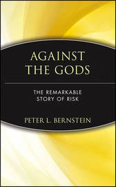 Against the Gods by Peter L Bernstein