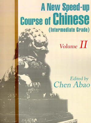A New Speed-Up Course in Chinese (Intermediate Grade) by Chen Abao