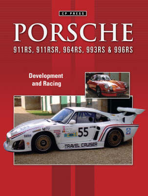 Porsche 911RS 911RSR 935K3 964RS 993RS and 996RS by Colin Pitt