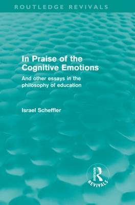 In Praise of the Cognitive Emotions by Israel Scheffler