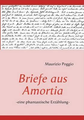 Briefe Aus Amortia by Maurizio Poggio