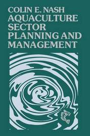 Aquaculture Sector Planning and Management by Colin E. Nash image