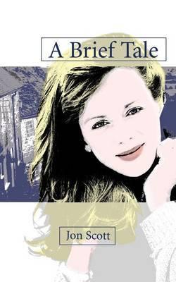 A Brief Tale by Jon Scott