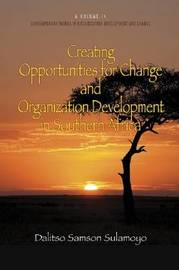 Creating Opportunities for Change and Organization Development in Southern Africa by Dalitso Samson Sulamoyo