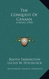 The Conquest of Canaan: A Novel (1905) by Booth Tarkington