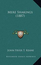 Mere Shakings (1887) by John Fryer T Keane