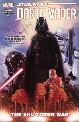 Star Wars: Darth Vader Vol. 3 - The Shu-torun War by Kieron Gillen image