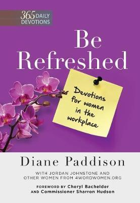 Be Refreshed: Devotions for Women in the Workplace by Diane Paddison image