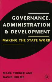 Governance, Administration and Development by Mark Turner