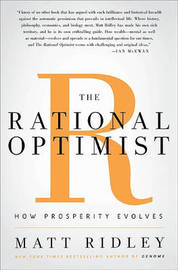The Rational Optimist: How Prosperity Evolves by Matt Ridley