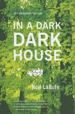 In a Dark Dark House by Neil LaBute