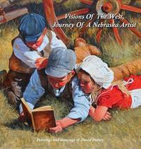 Visions of the West, Journey of a Nebraska Artist by David Dorsey image