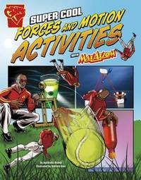 Super Cool Forces and Motion Activities with Max Axiom by Agnieszka Biskup