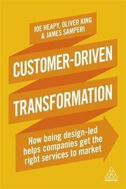 Customer-Driven Transformation by Joe Heapy