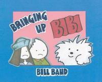 Bringing Up Bibi by Bill Baud