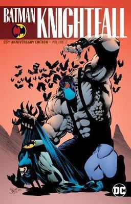Batman: Knightfall Volume 2: 25th Anniversary Edition by C Dixon