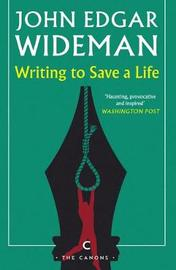 Writing to Save a Life by John Edgar Wideman