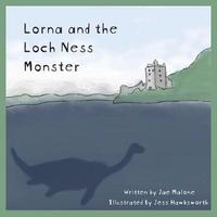 Lorna and the Loch Ness Monster by Jae Malone