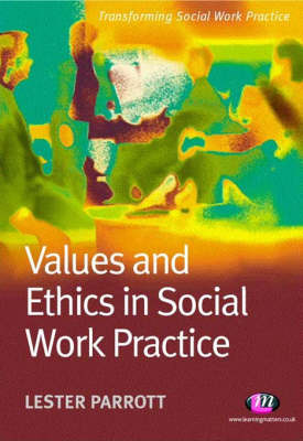 Values and Ethics in Social Work Practice by Lester Parrott image