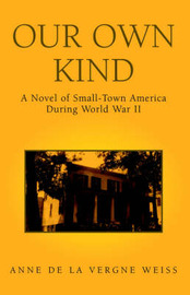 Our Own Kind by Anne de la Vergne Weiss image