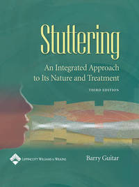 Stuttering: An Integrated Approach to Its Nature and Treatment by Barry Guitar image